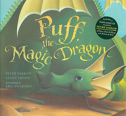 Puff, the Magic Dragon By Yarrow, Peter/ Lipton, Leonard/ Puybaret, Eric (ILT)