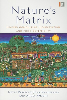 Nature's Matrix By Perfecto, Ivette/ Vandermeer, John/ Wright, Angus